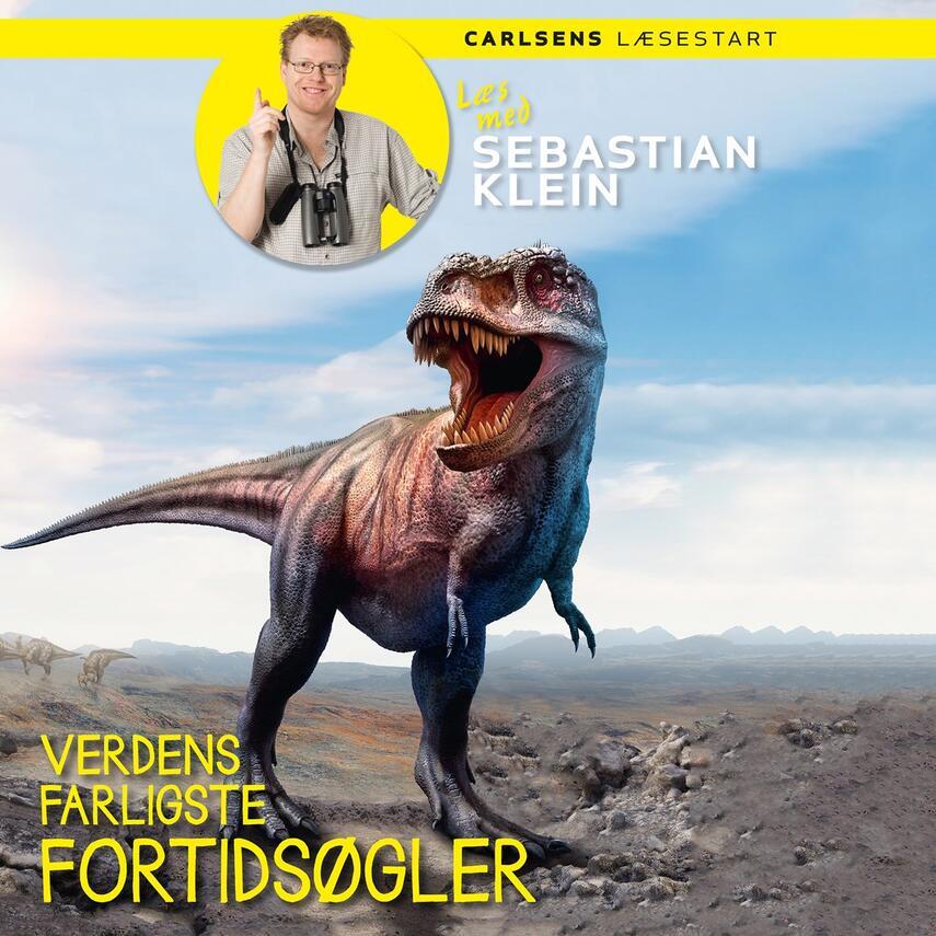 Sebastian Klein: Verdens farligste fortidsøgler