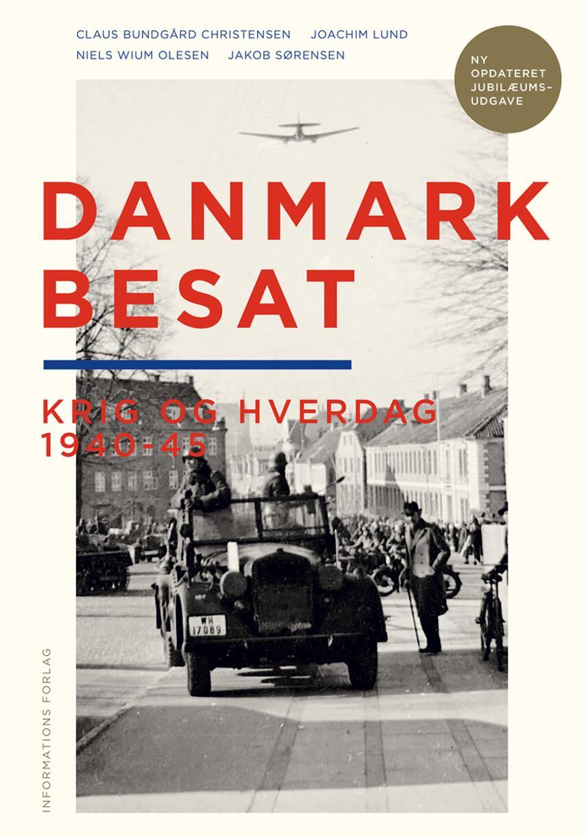 Claus Bundgård Christensen: Danmark besat : krig og hverdag 1940-45