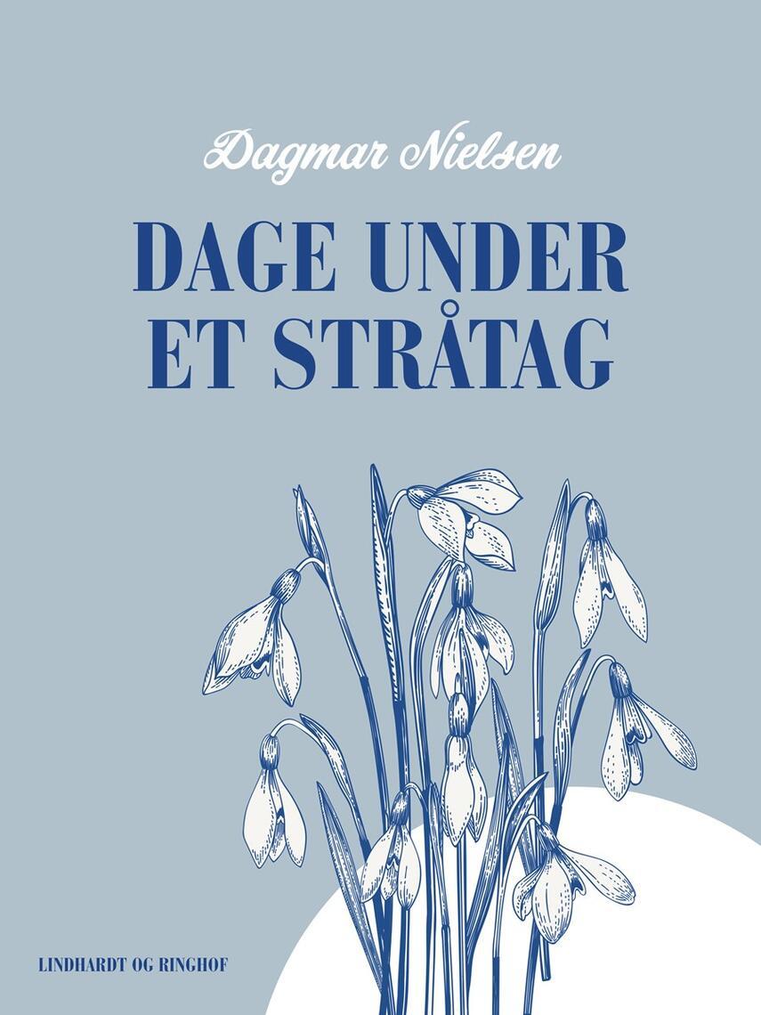 Dagmar Nielsen (f. 1924): Dage under et stråtag : fjorten stykker