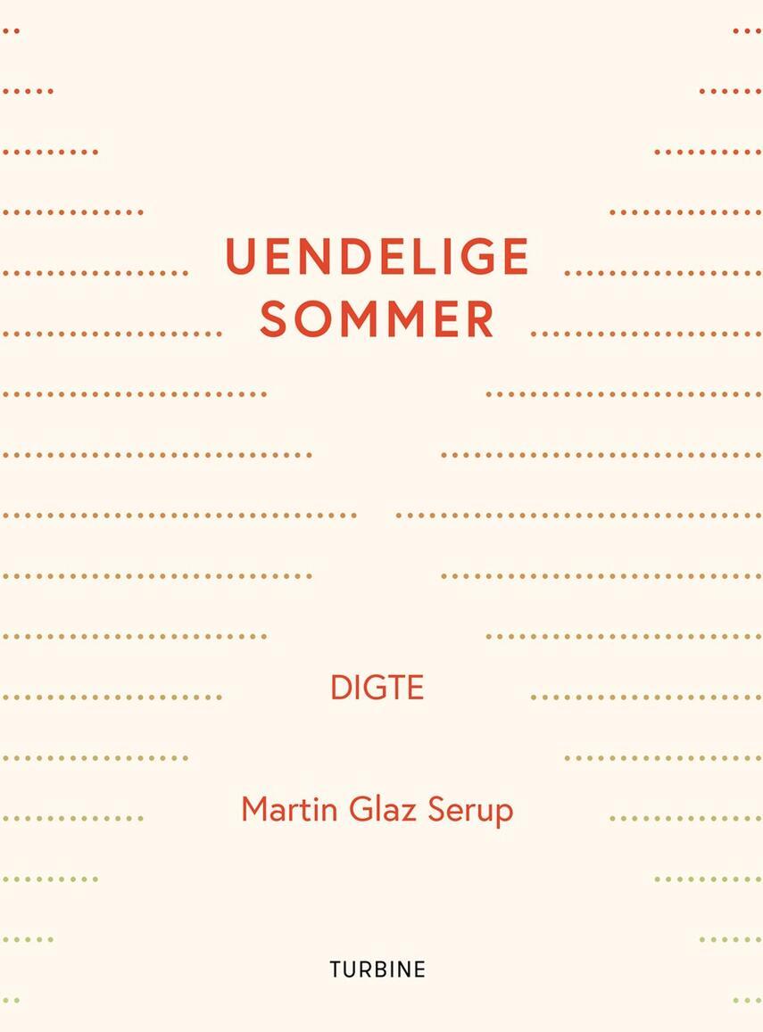 Martin Glaz Serup: Uendelige sommer : digte