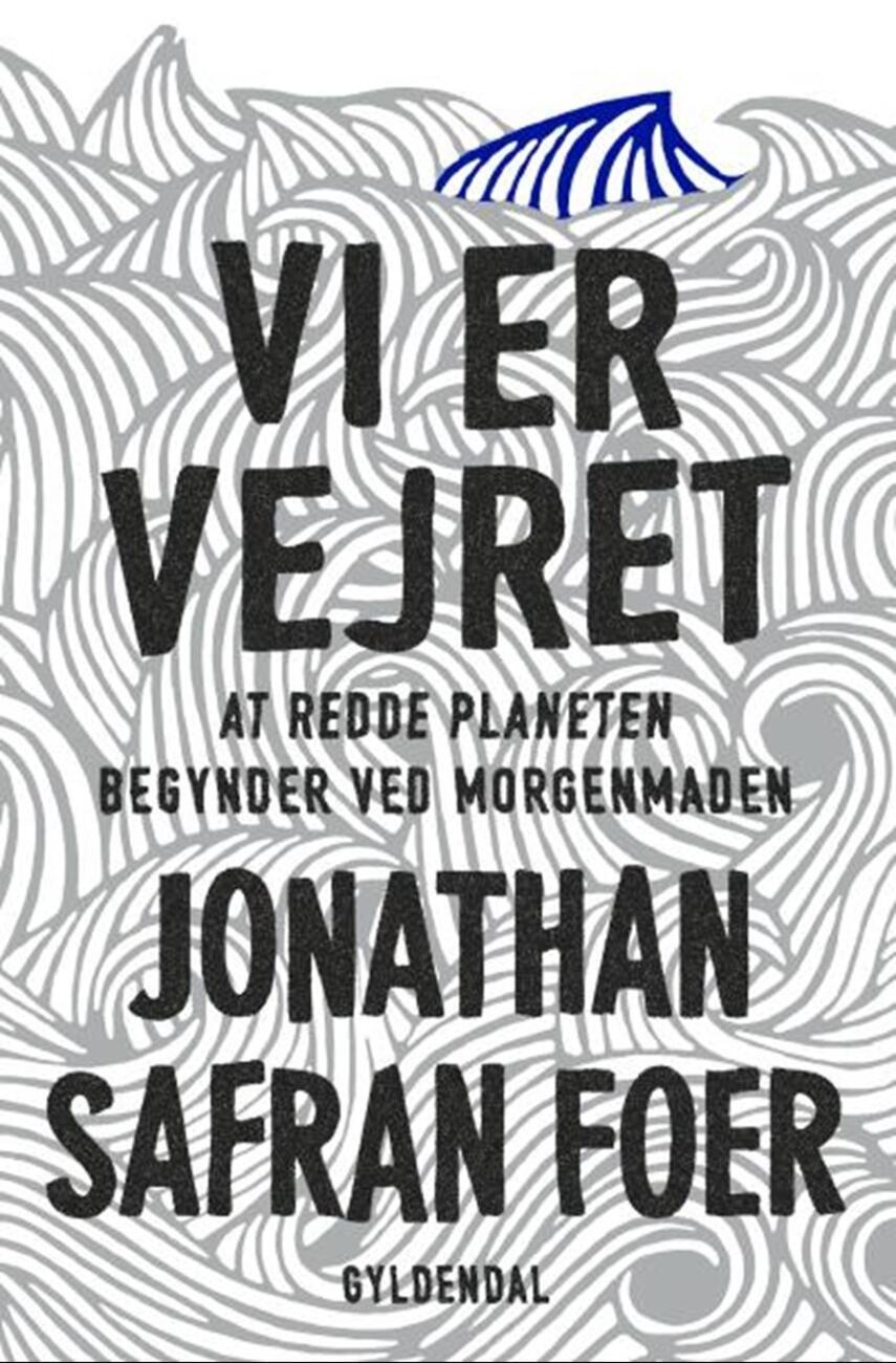 Jonathan Safran Foer: Vi er vejret