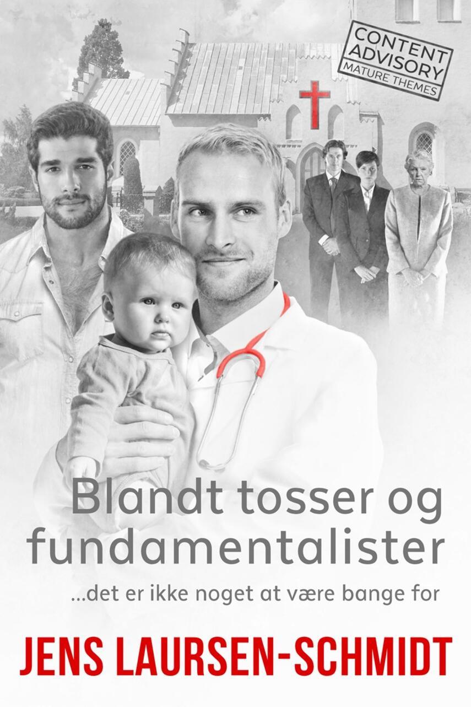 Jens Laursen-Schmidt: Blandt tosser og fundamentalister : det er ikke noget at være bange for