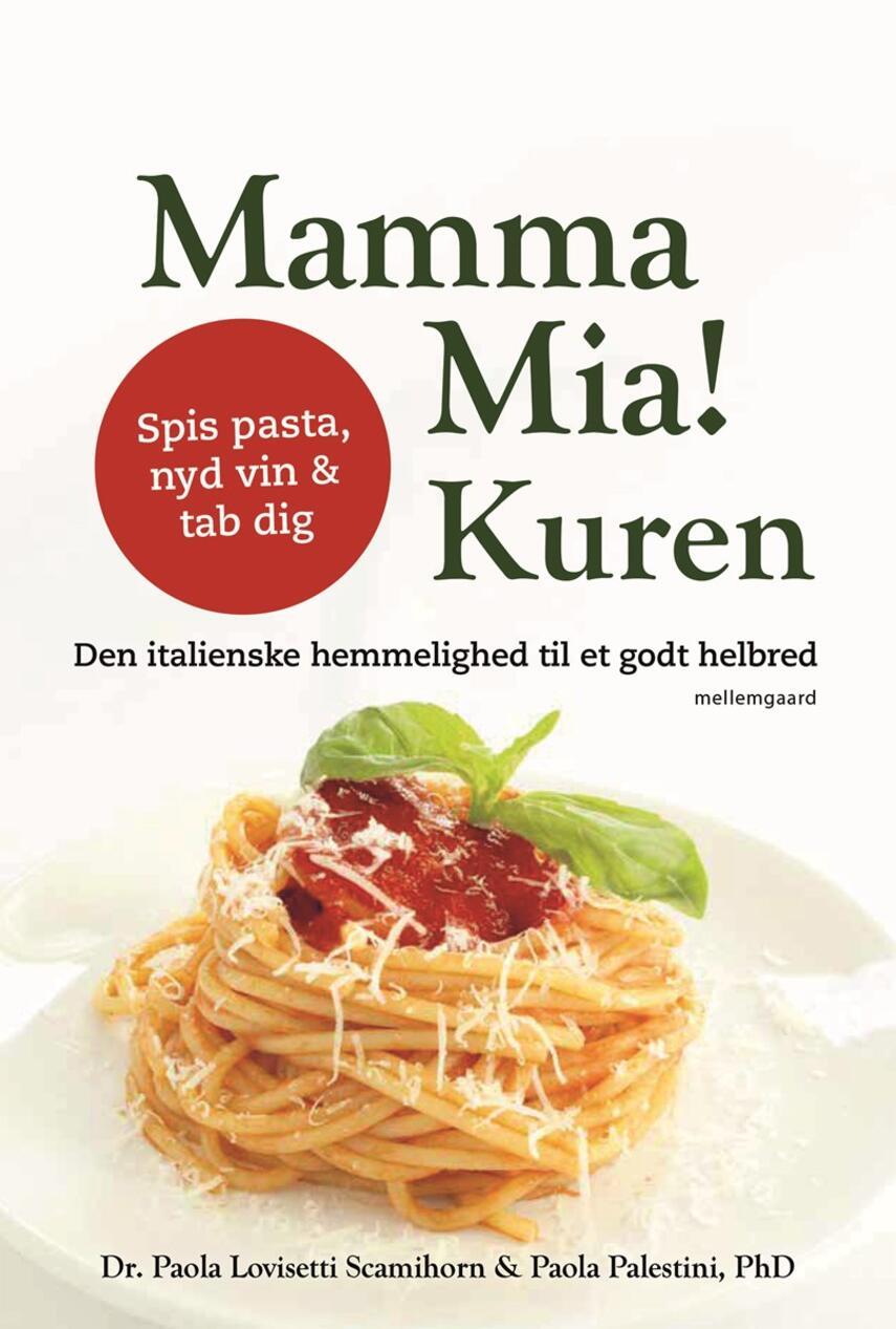 Paola Palestini, Paola Lovisetti Scamihorn: Mamma mia! kuren : den italienske hemmelighed bag et godt helbred