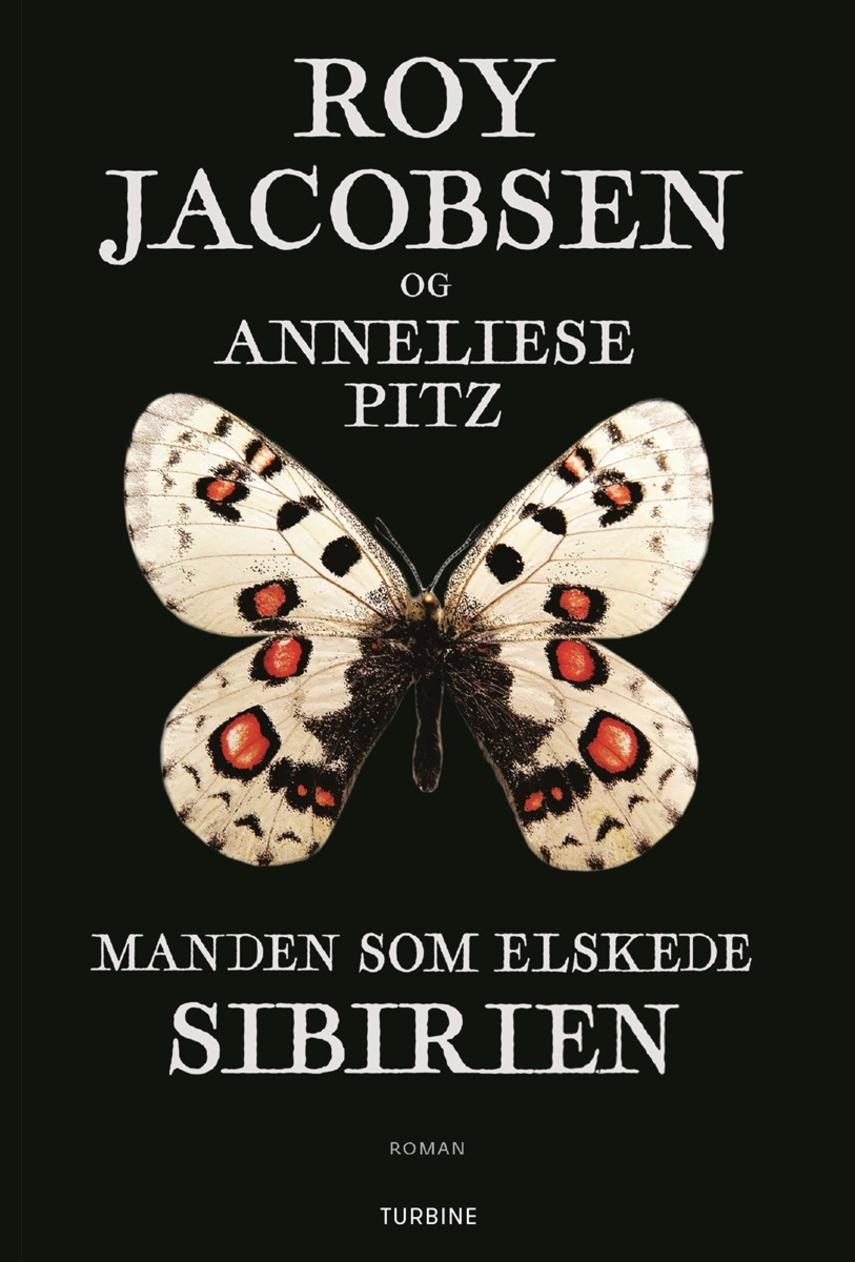 Roy Jacobsen (f. 1954), Anneliese Pitz: Manden som elskede Sibirien : roman