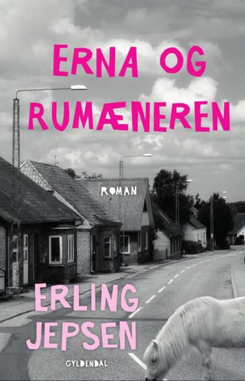 Erling Jepsen (f. 1956): Erna og rumæneren