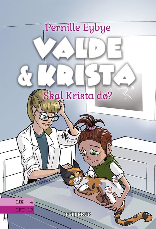 Pernille Eybye: Valde & Krista - skal Krista dø?