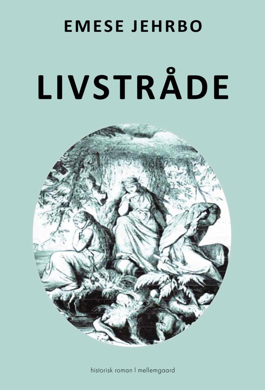 Emese Jehrbo: Livstråde : historisk roman