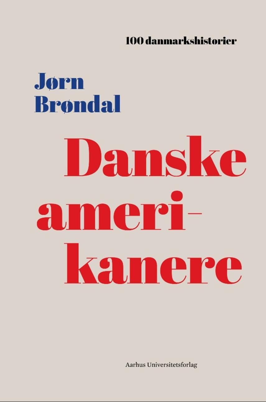 Jørn Brøndal: Danske amerikanere