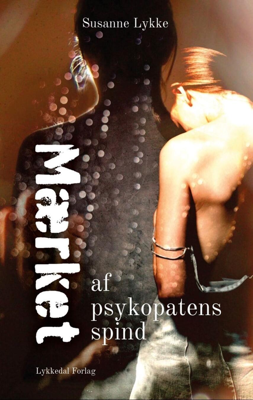 Susanne Lykke: Mærket - af psykopatens spind