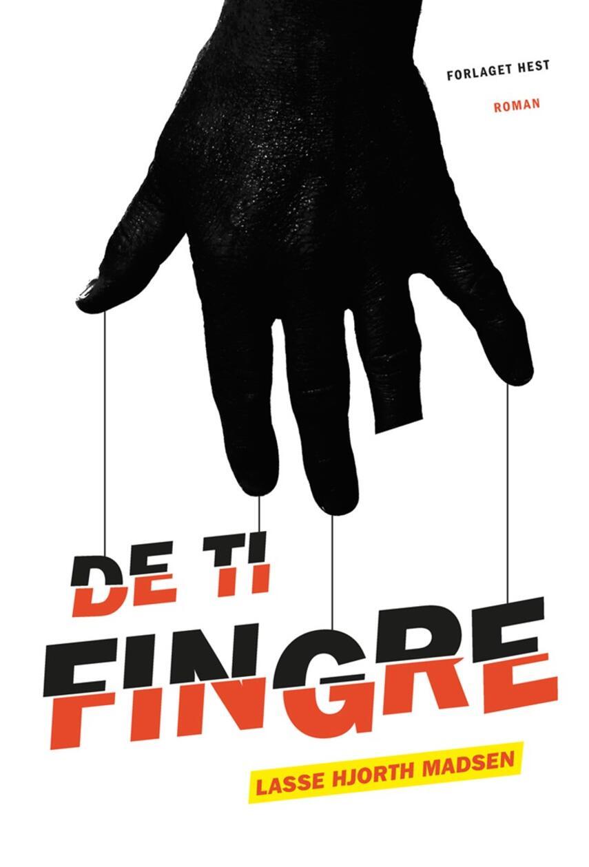 Lasse Hjorth Madsen: De Ti Fingre : roman