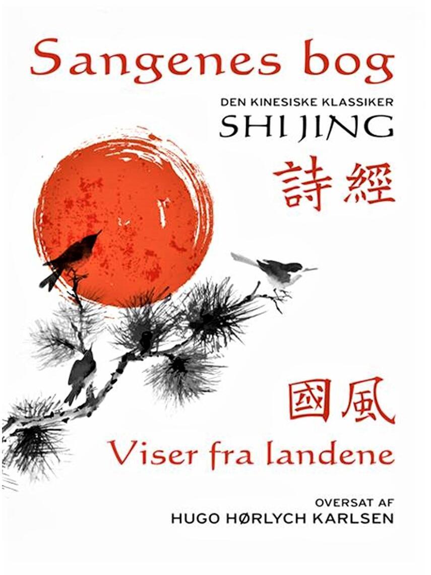 : Sangenes bog : den kinesiske klassiker. 1, Viser fra landene