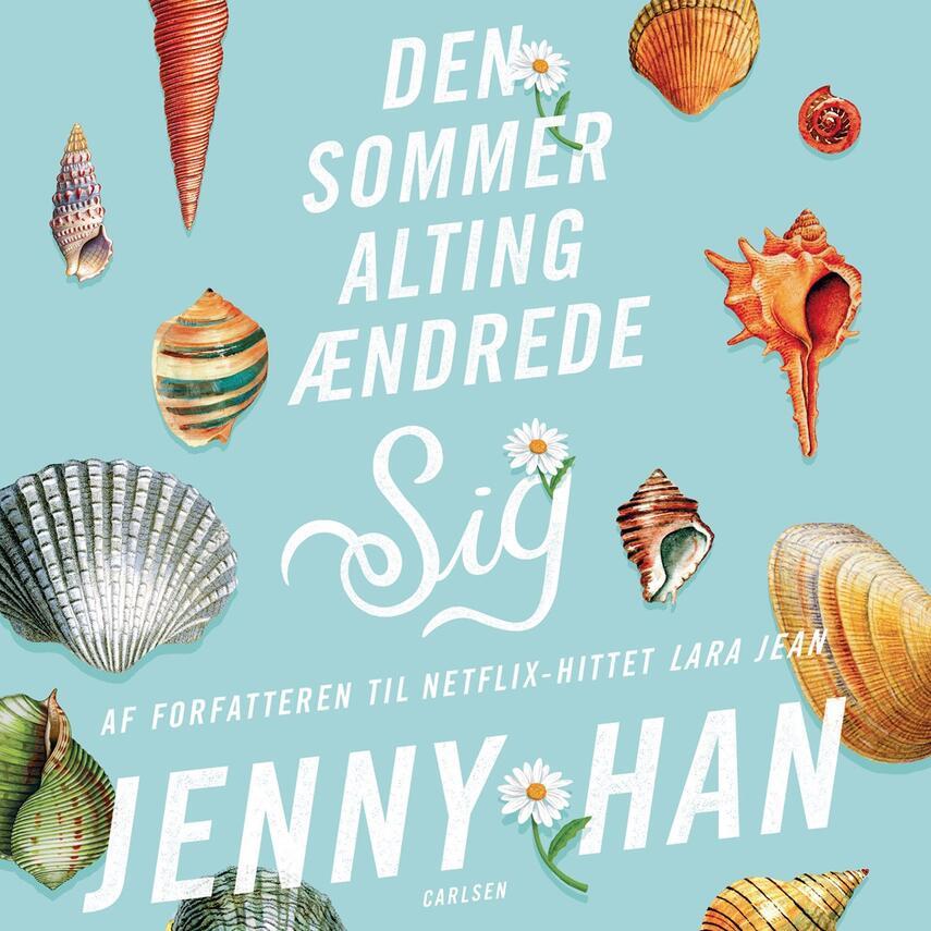 Jenny Han: Den sommer alting ændrede sig
