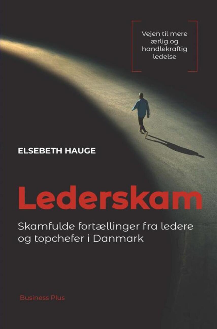 Elsebeth Hauge (f. 1977): Lederskam : skamfulde fortællinger fra ledere og topchefer i Danmark
