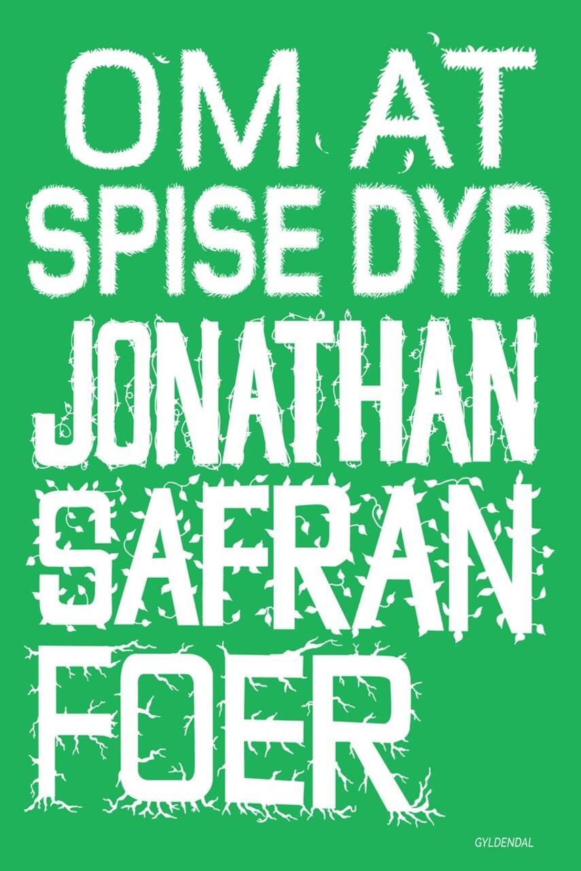 Jonathan Safran Foer: Om at spise dyr