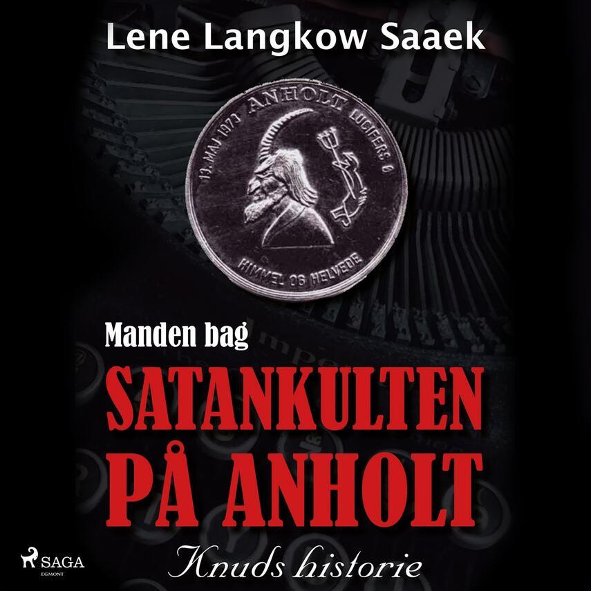 Lene Langkow Saaek: Manden bag Satankulten på Anholt : Knuds historie
