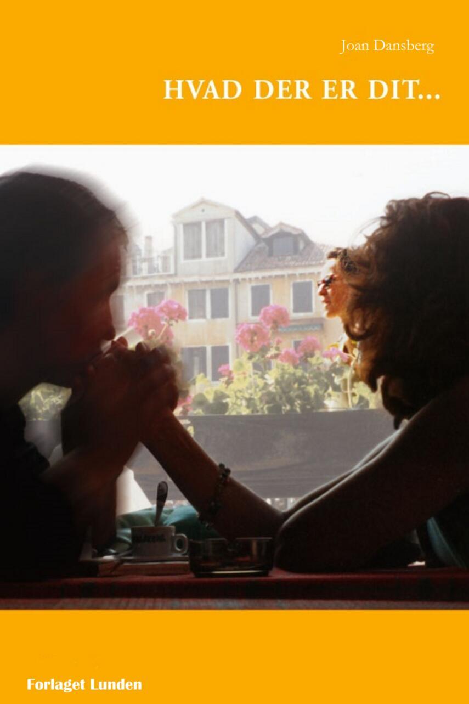 Joan Dansberg: Hvad der er dit -