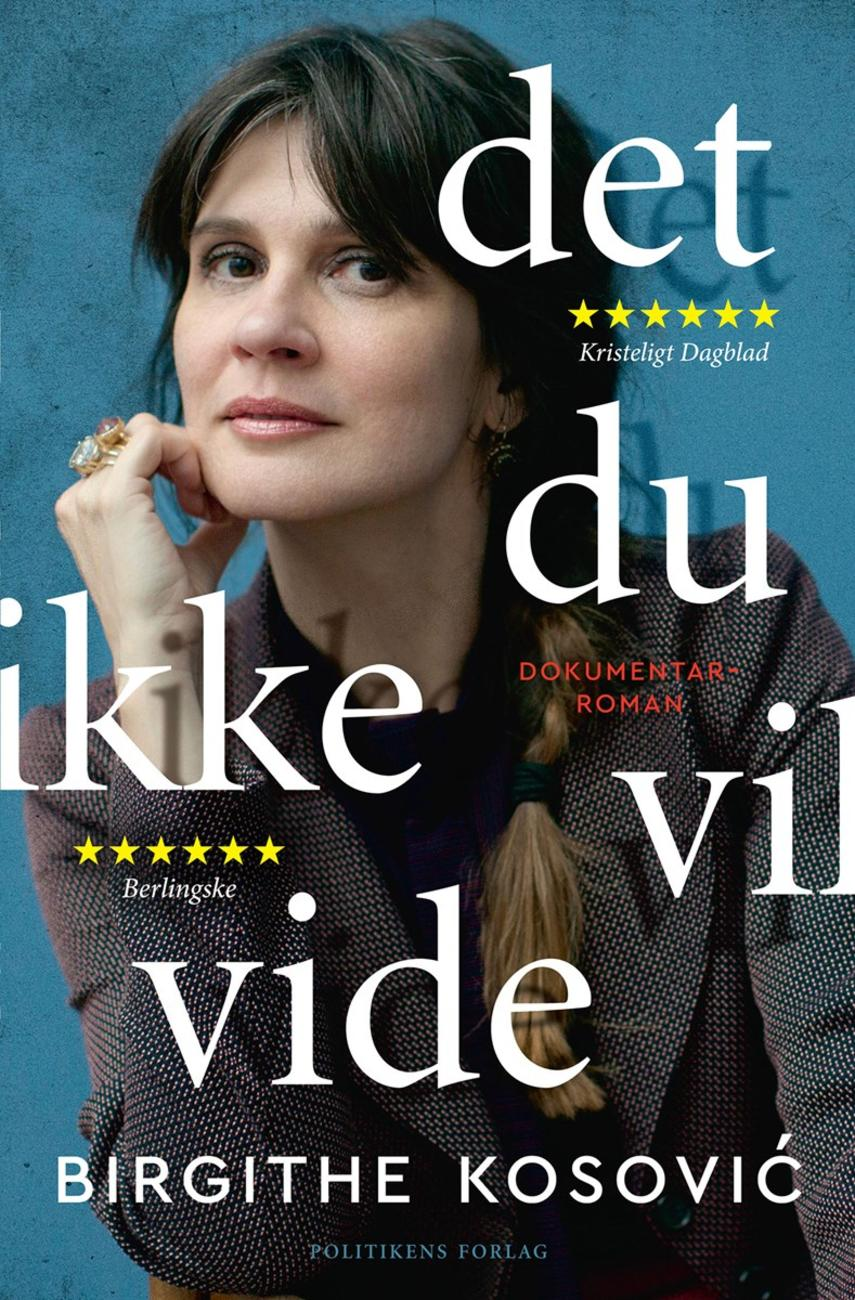 Birgithe Kosović: Det, du ikke vil vide : dokumentarroman