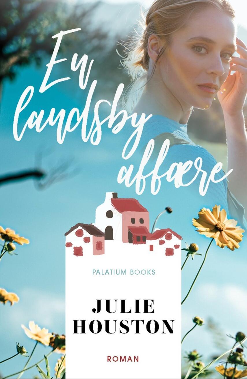 Julie Houston: En landsbyaffære : roman