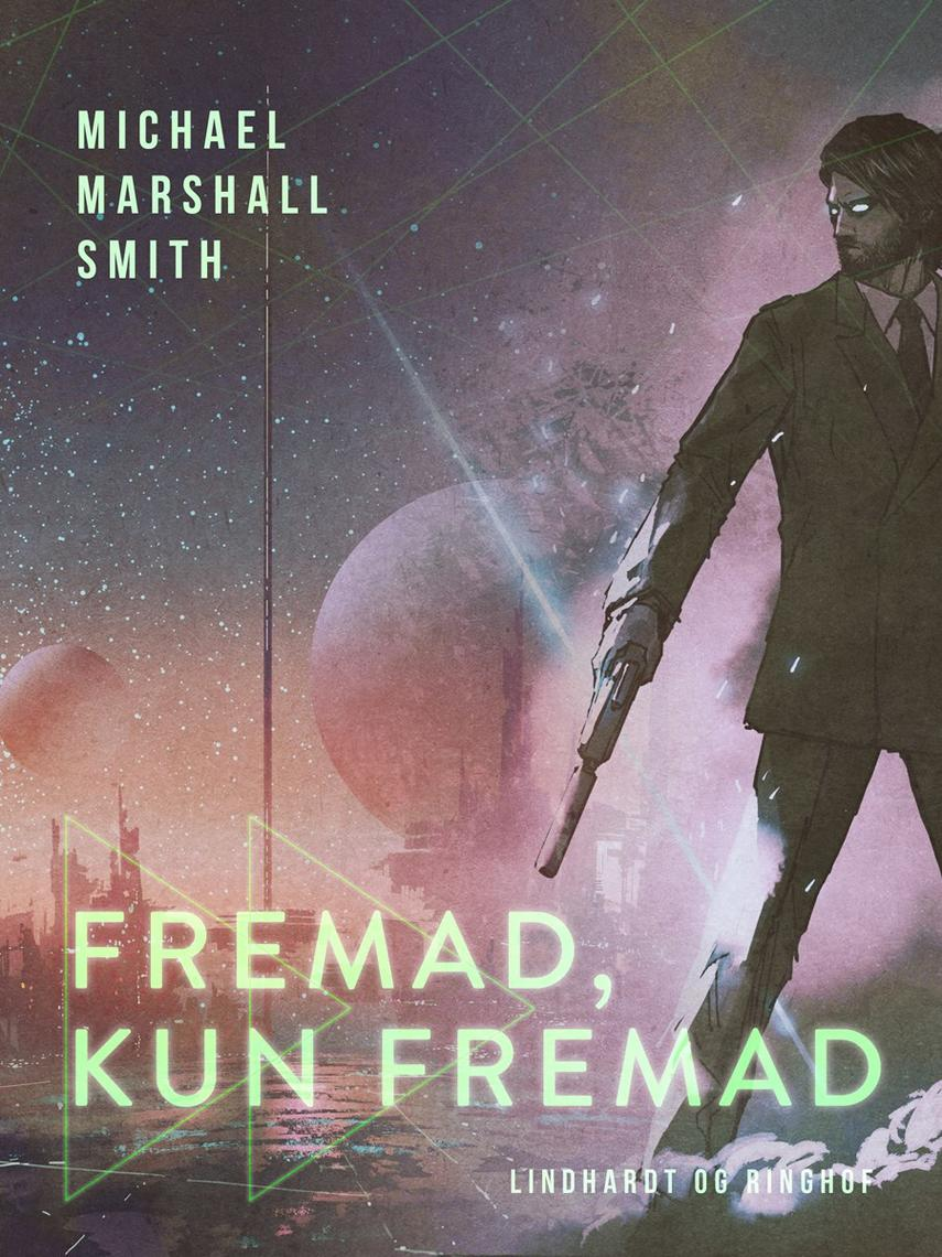 Michael Marshall Smith: Fremad, kun fremad : roman