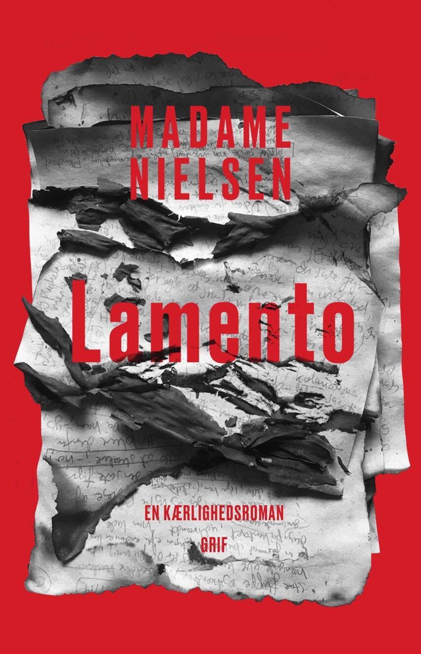 Madame Nielsen (f. 1963): Lamento : en kærlighedsroman