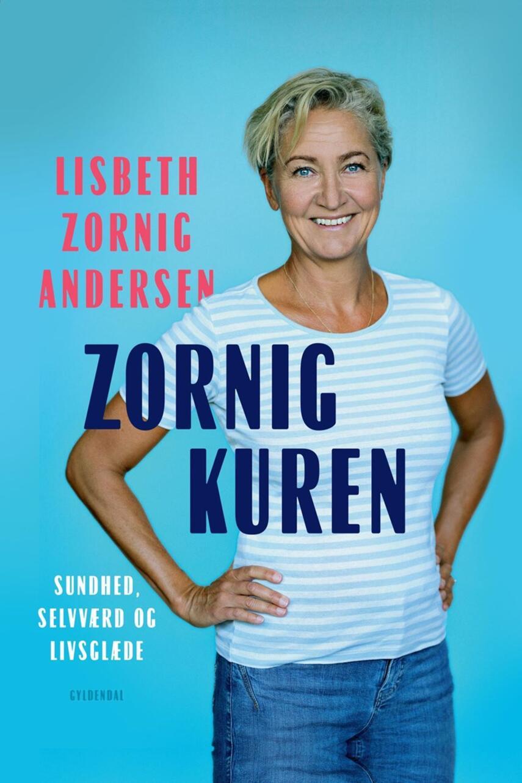Lisbeth Zornig Andersen (f. 1968): Zornigkuren : sundhed, selvværd og livsglæde