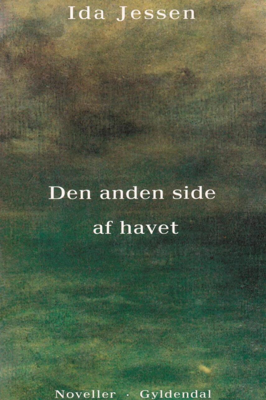 Ida Jessen (f. 1964): Den anden side af havet : noveller
