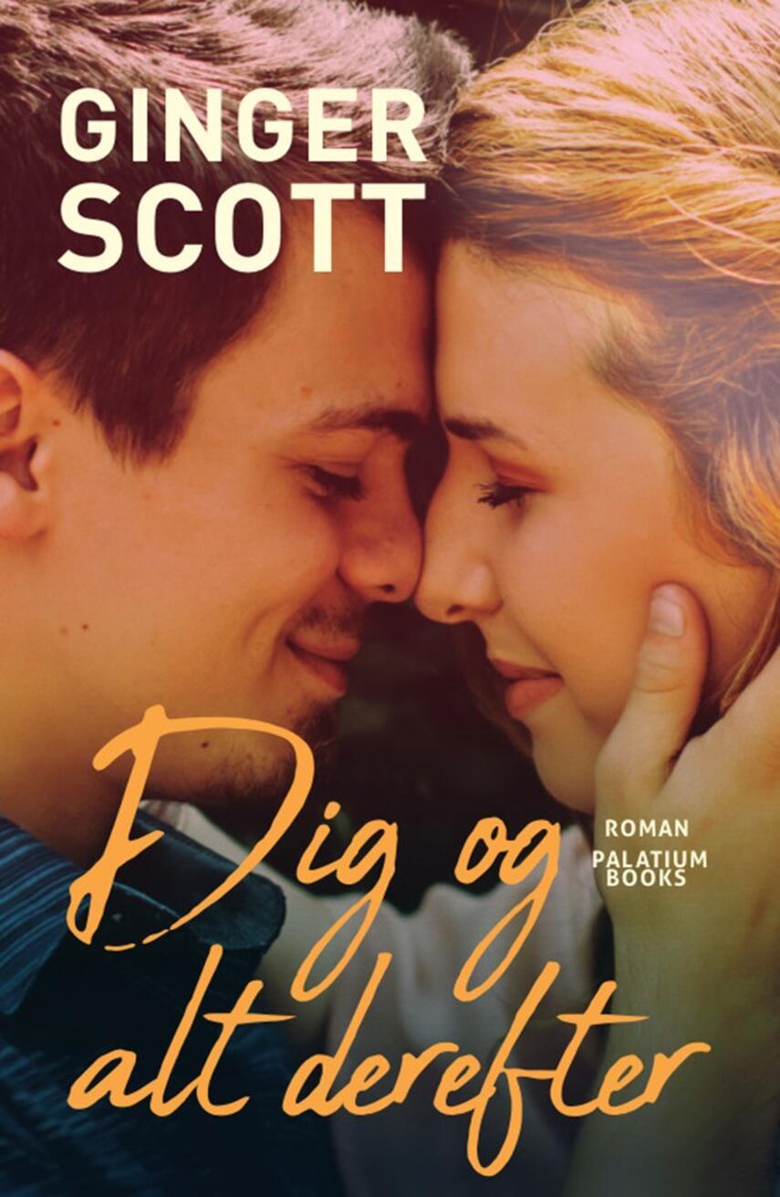 Ginger Scott: Dig og alt derefter : roman