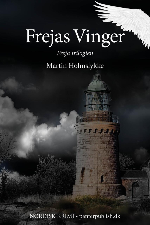 Martin Holmslykke: Frejas vinger : nordisk krimi