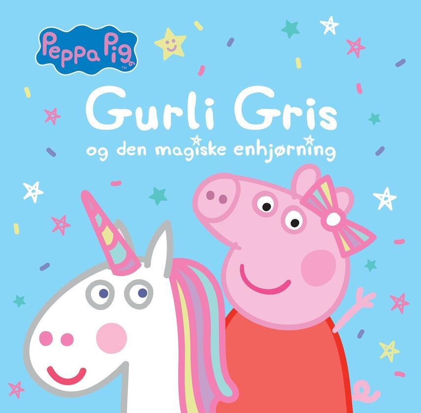 : Gurli Gris og den magiske enhjørning