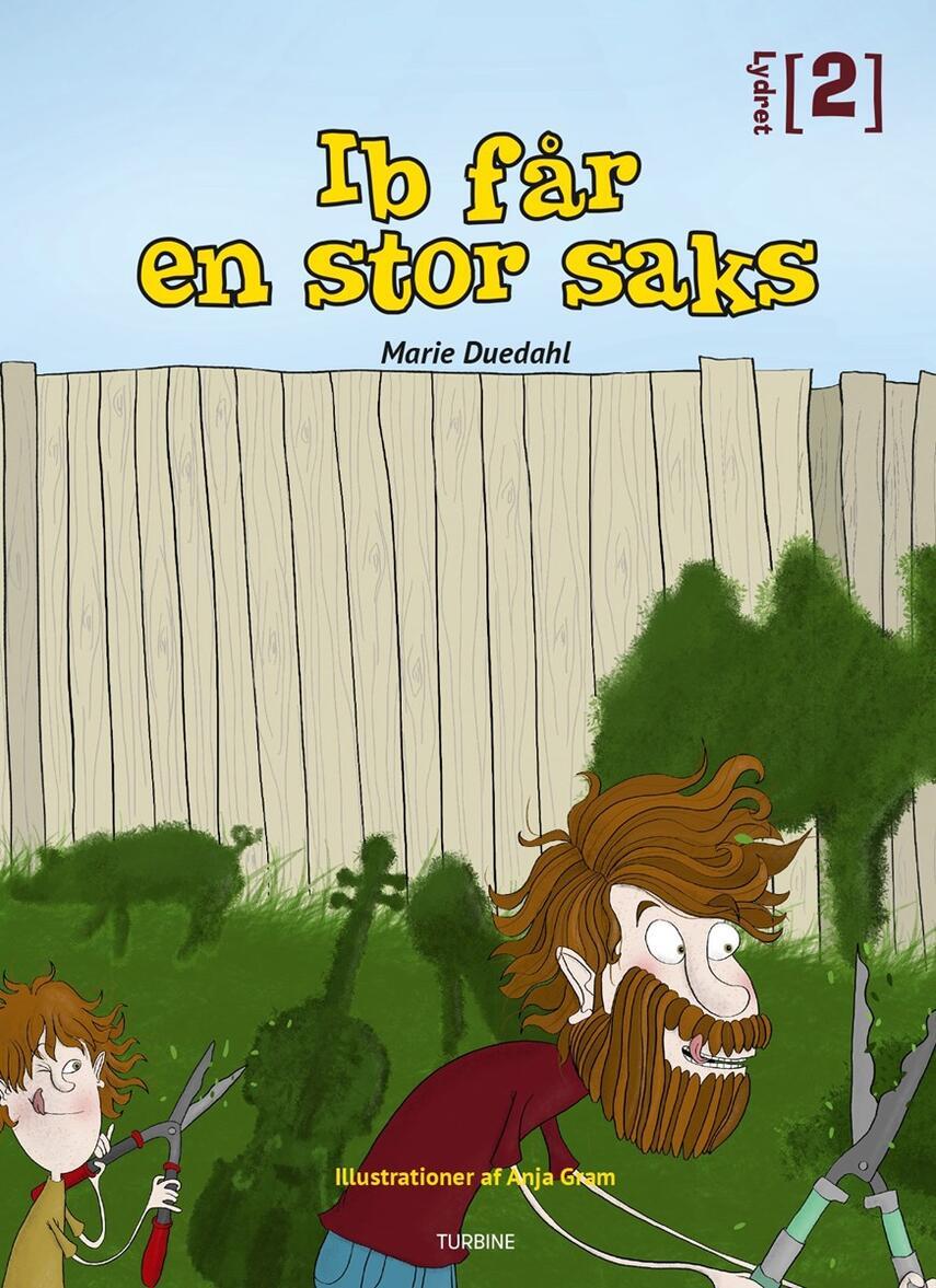 Marie Duedahl: Ib får en stor saks