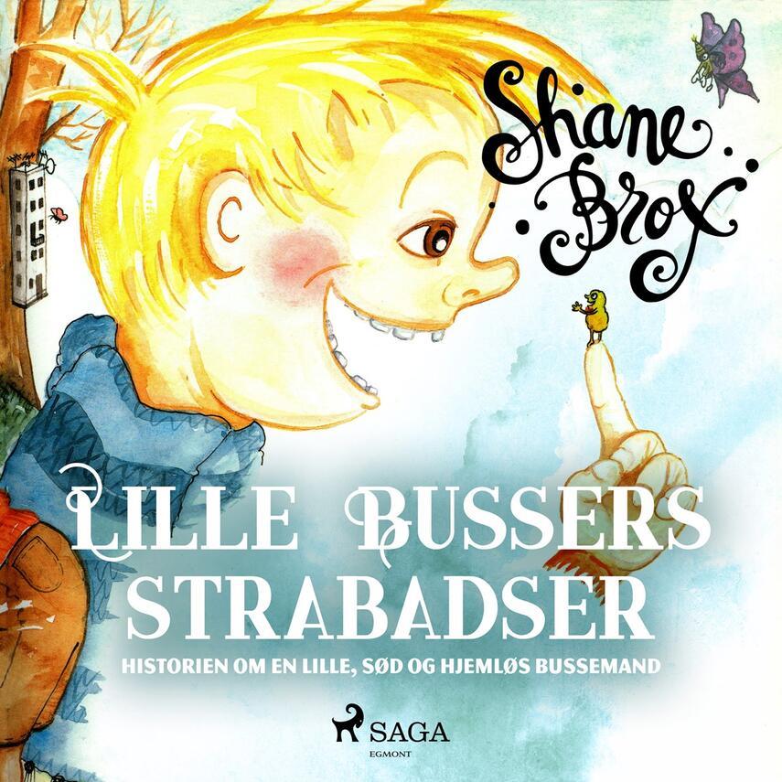 Shane Brox: Lille Bussers strabadser