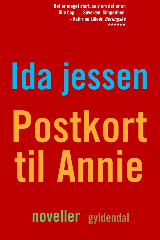 Ida Jessen (f. 1964): Postkort til Annie : noveller