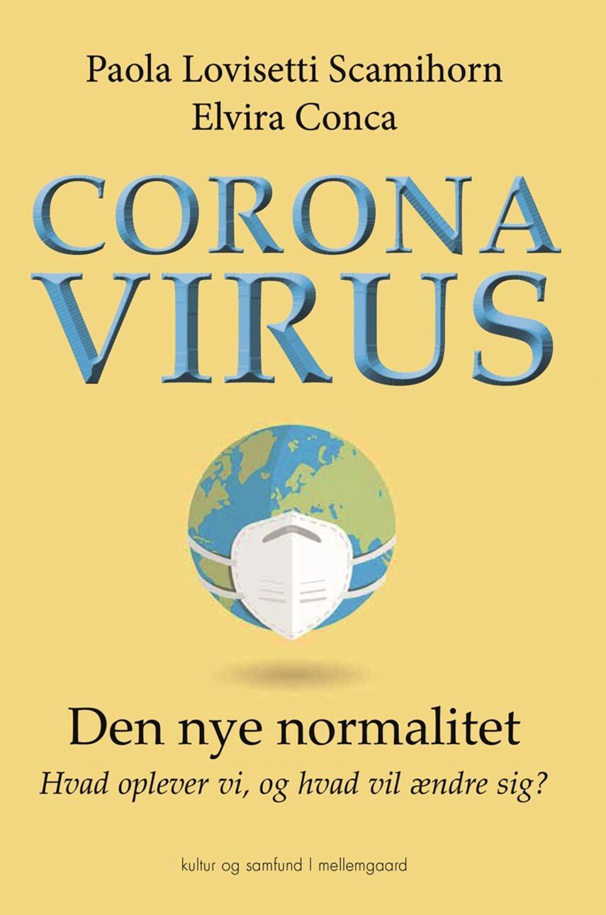 Elvira Conca, Paola Lovisetti Scamihorn: Coronavirus : den nye normalitet - hvad oplever vi, og hvad vil ændre sig?