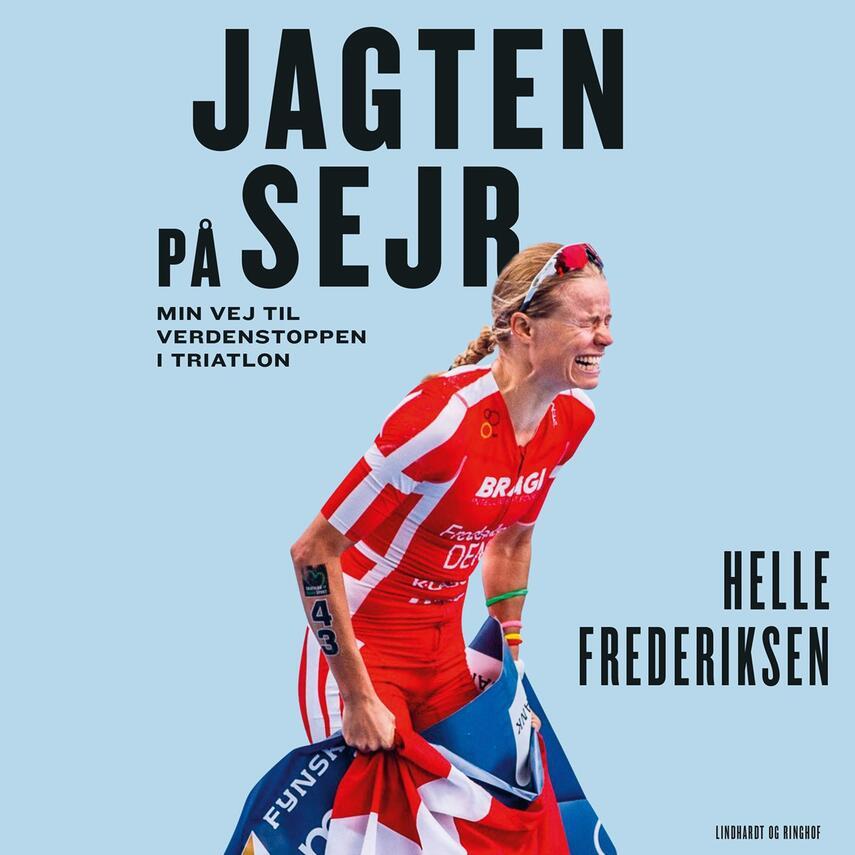 Helle Frederiksen (f. 1981): Jagten på sejr : min vej til verdenstoppen i triatlon