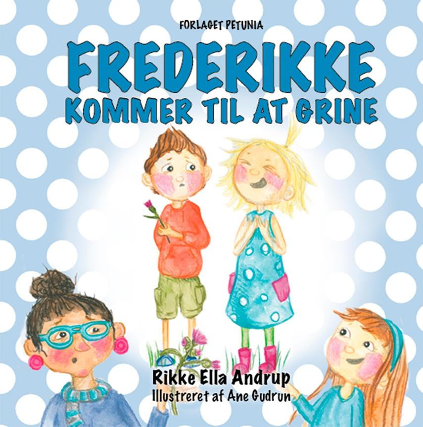 Rikke Ella Andrup, Ane Gudrun: Frederikke kommer til at grine