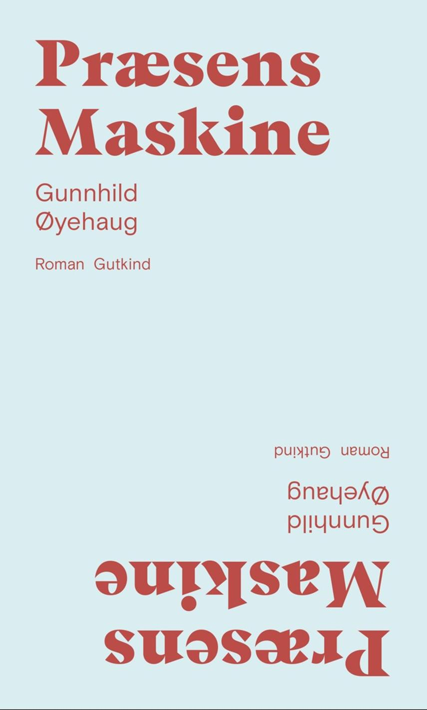 Gunnhild Øyehaug: Præsens maskine : roman