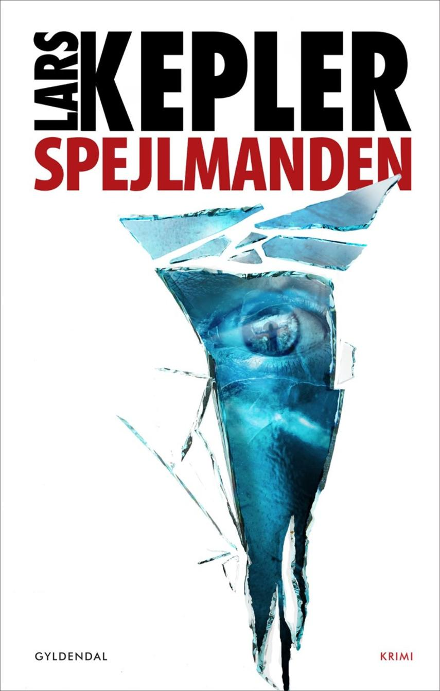 Lars Kepler: Spejlmanden : krimi
