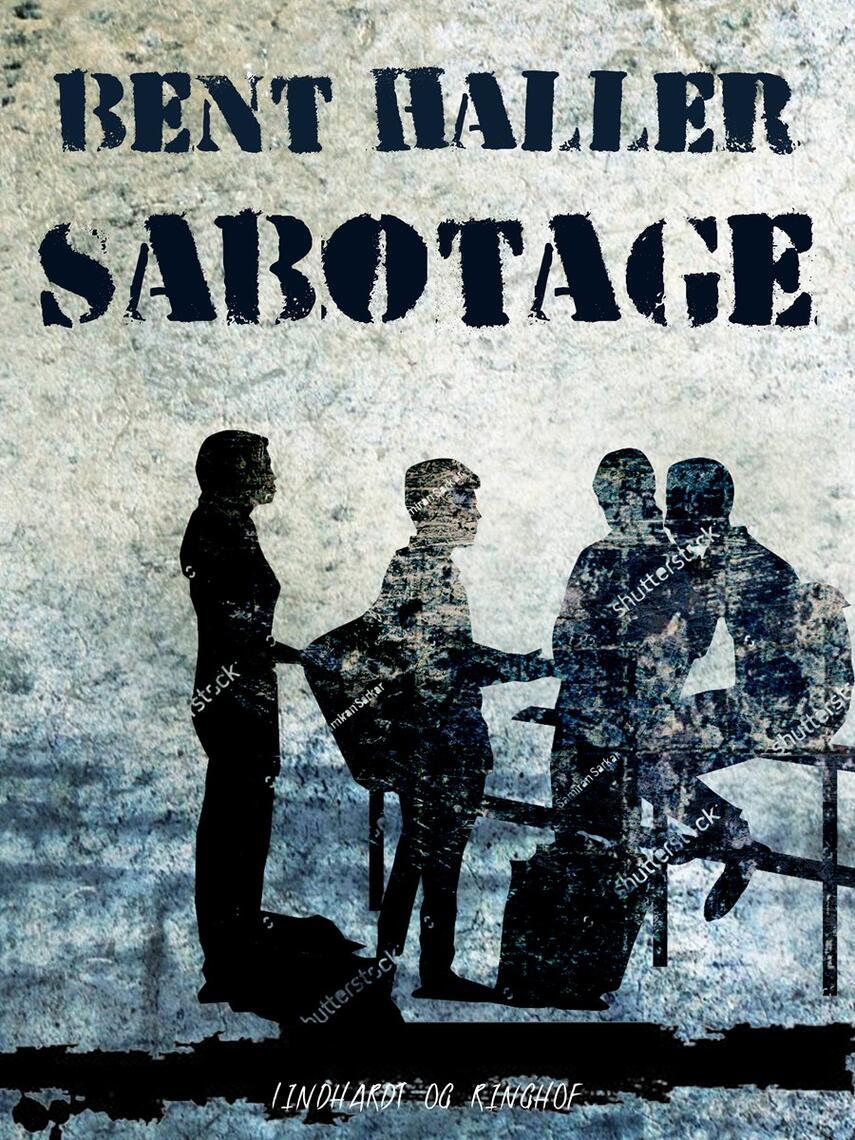 Bent Haller: Sabotage