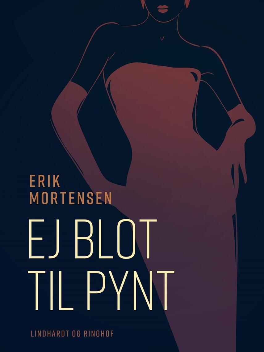 Erik Mortensen (f. 1926): Ej blot til pynt : et livstykke