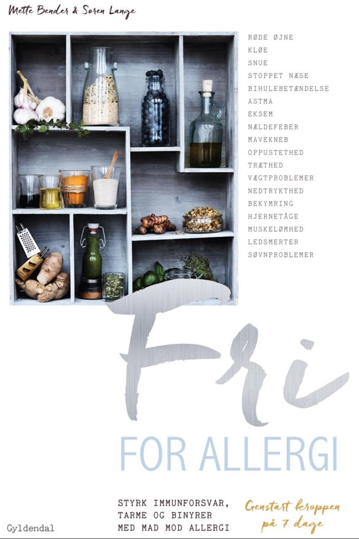 Søren Lange, Mette Bender: Fri for allergi : styrk immunforsvar, tarme og binyrer med mad mod allergi : genstart kroppen på 7 dage