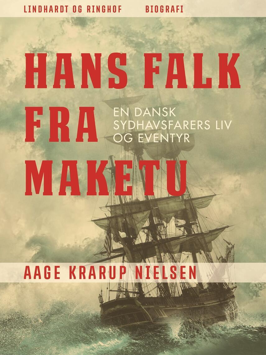 Aage Krarup Nielsen: Hans Falk fra Maketu