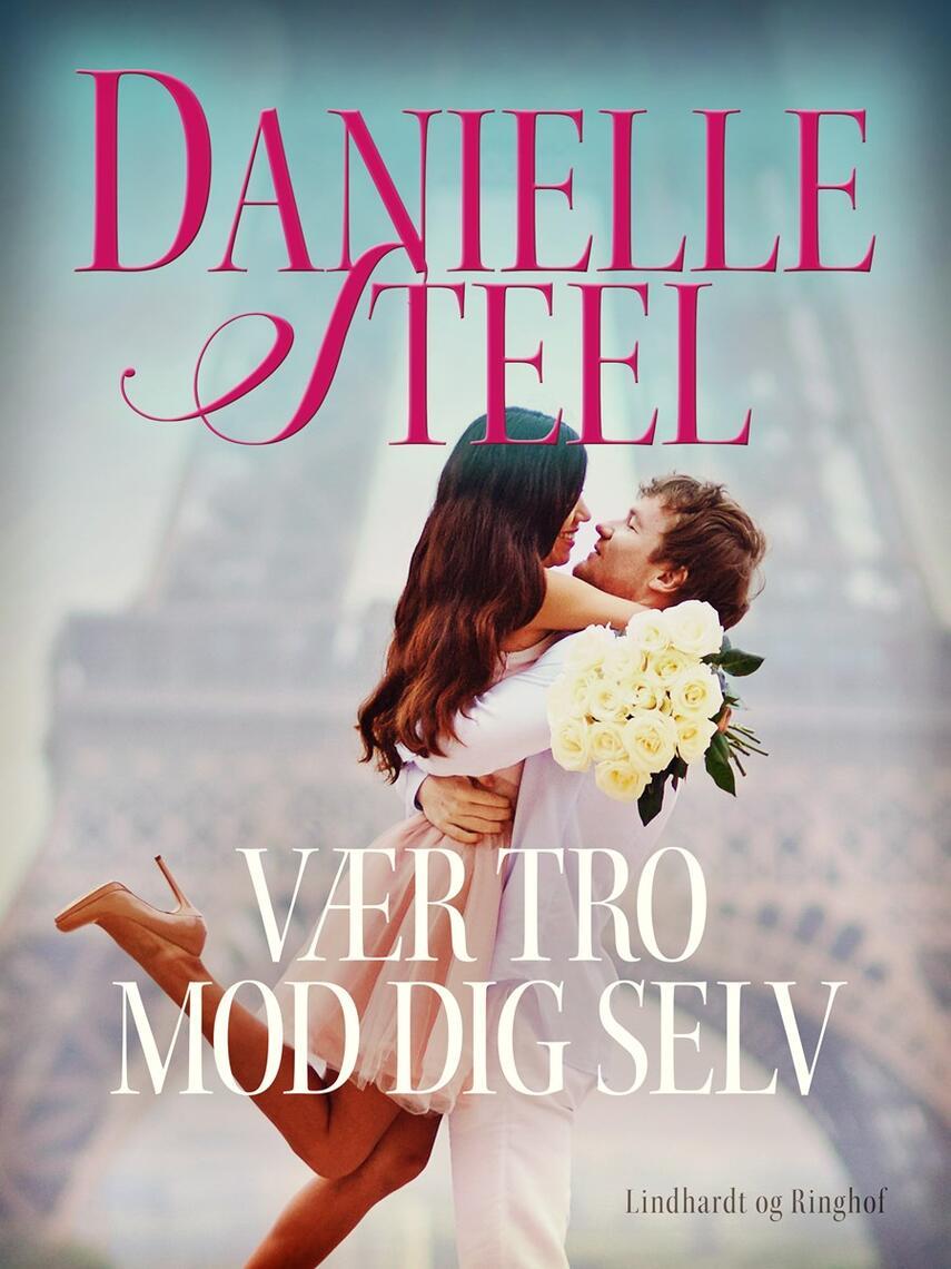 Danielle Steel: Vær tro mod dig selv