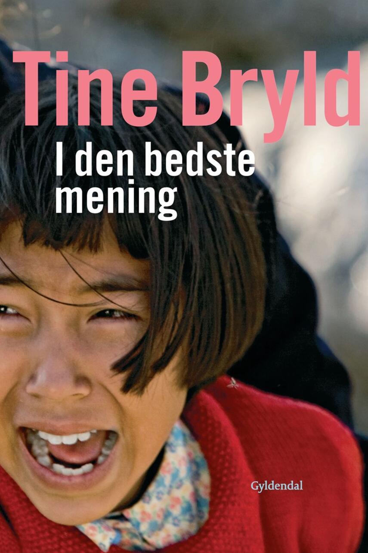 Tine Bryld: I den bedste mening