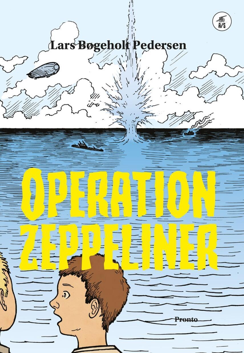 Lars Bøgeholt Pedersen: Operation zeppeliner
