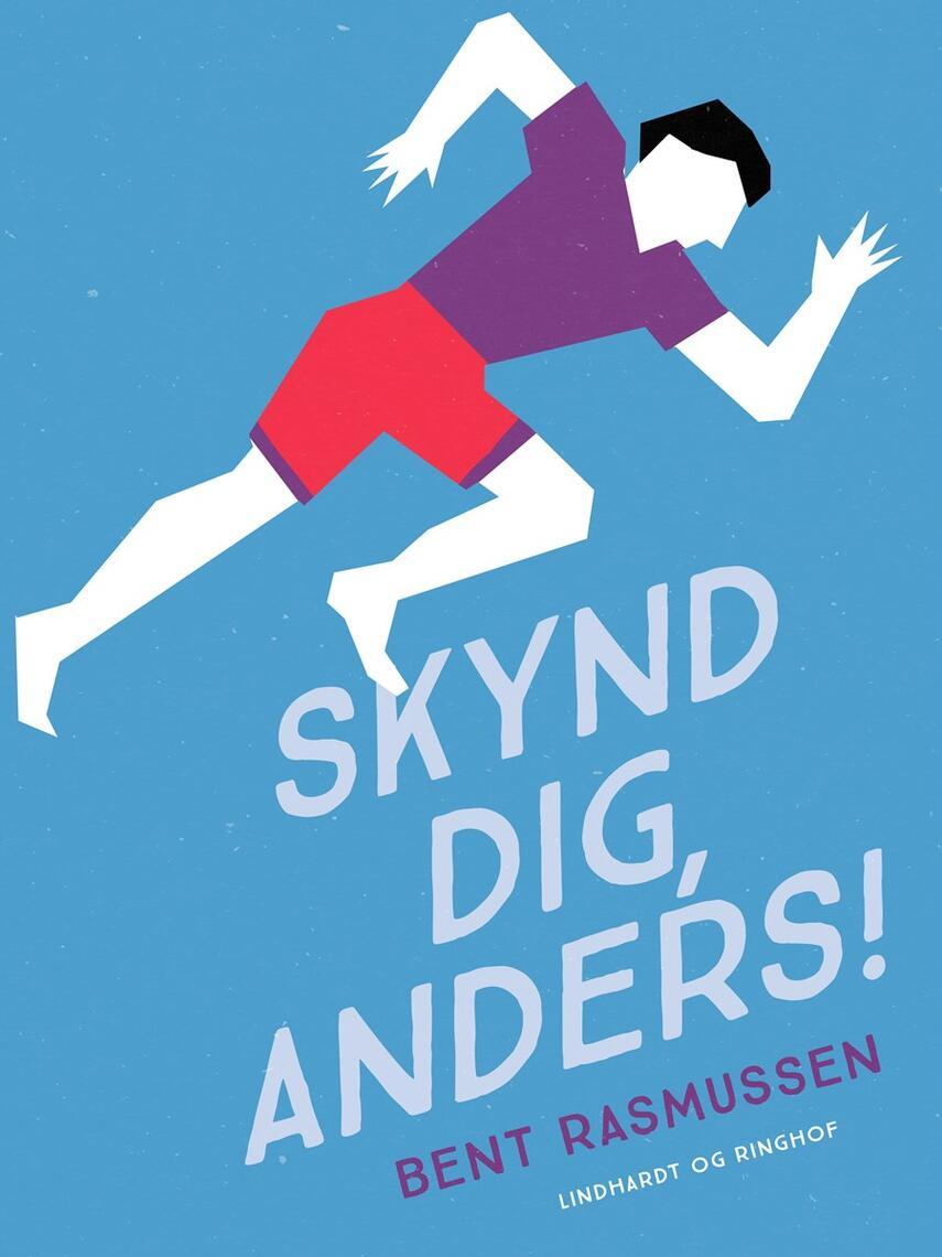 Bent Rasmussen (f. 1934): Skynd dig, Anders!
