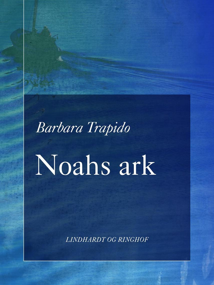 Barbara Trapido: Noahs ark