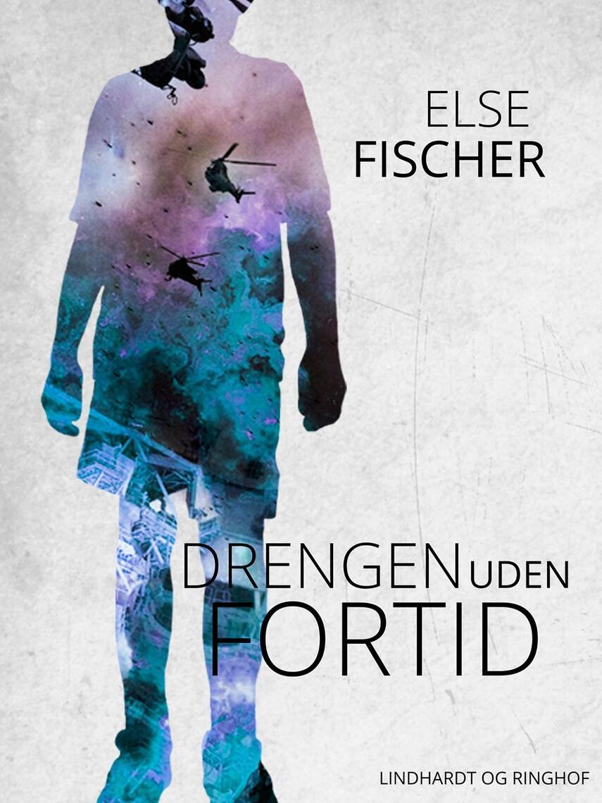 Else Fischer: Drengen uden fortid : (for de 10-14 årige)