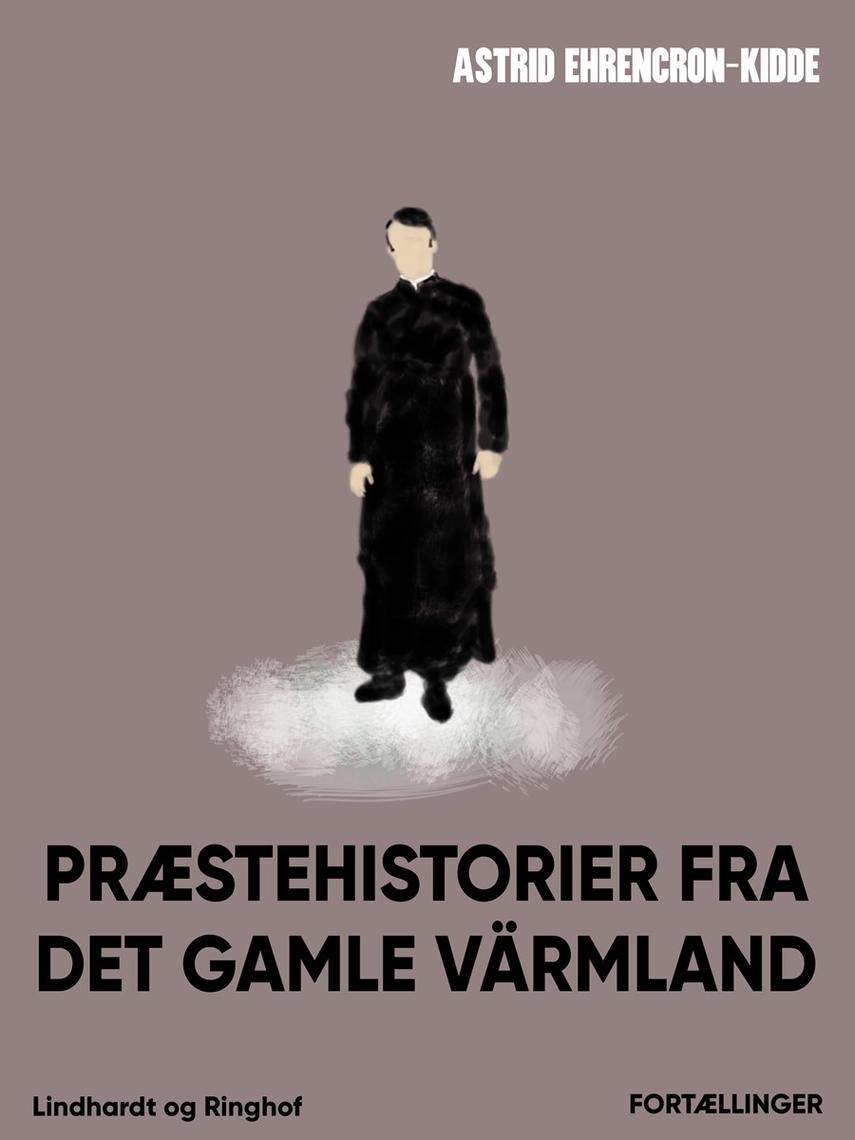 Astrid Ehrencron-Kidde: Præstehistorier fra det gamle Värmland