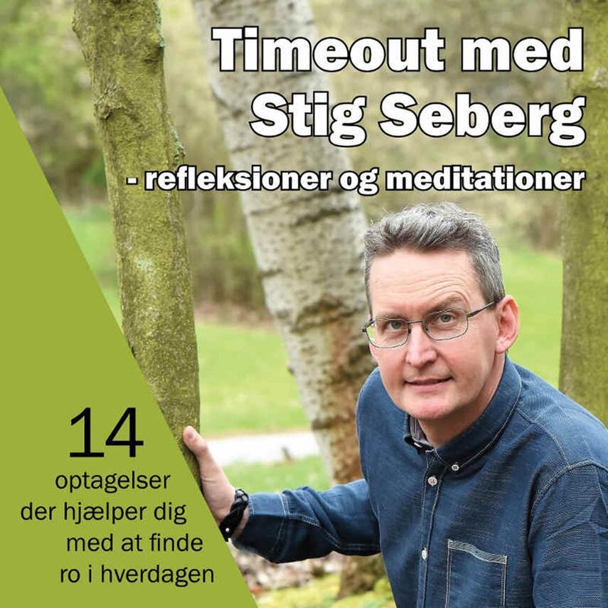 Stig Seberg: Timeout med Stig Seberg : refleksioner og meditationer