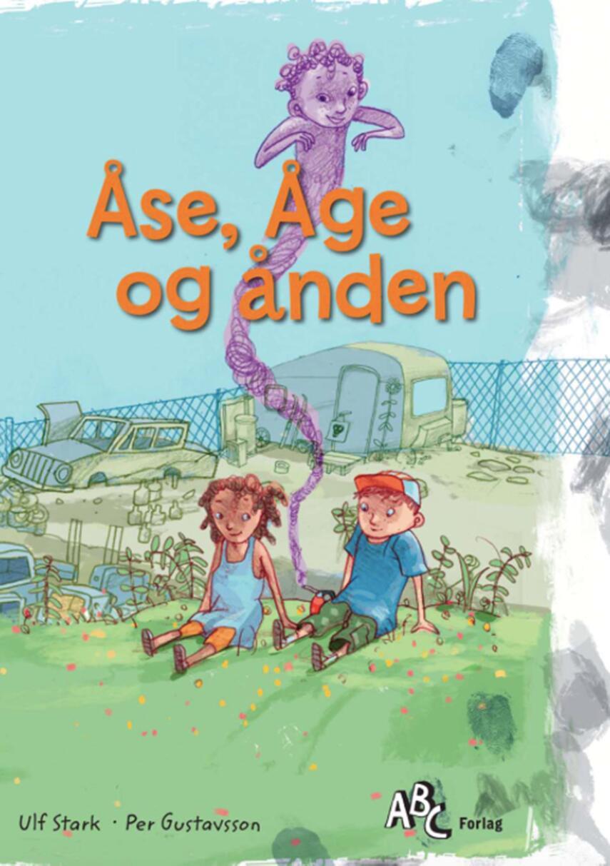 Ulf Stark: Åse, Åge og ånden